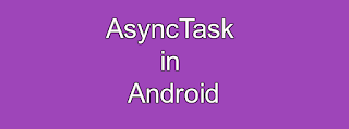 AsyncTask in Android Tutorial