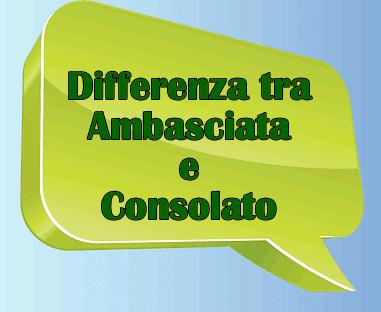 Qual è la differenza tra ambasciata e consolato?