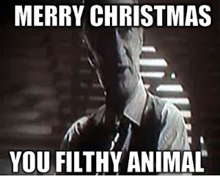 funny meme merry christmas to you filthy animal