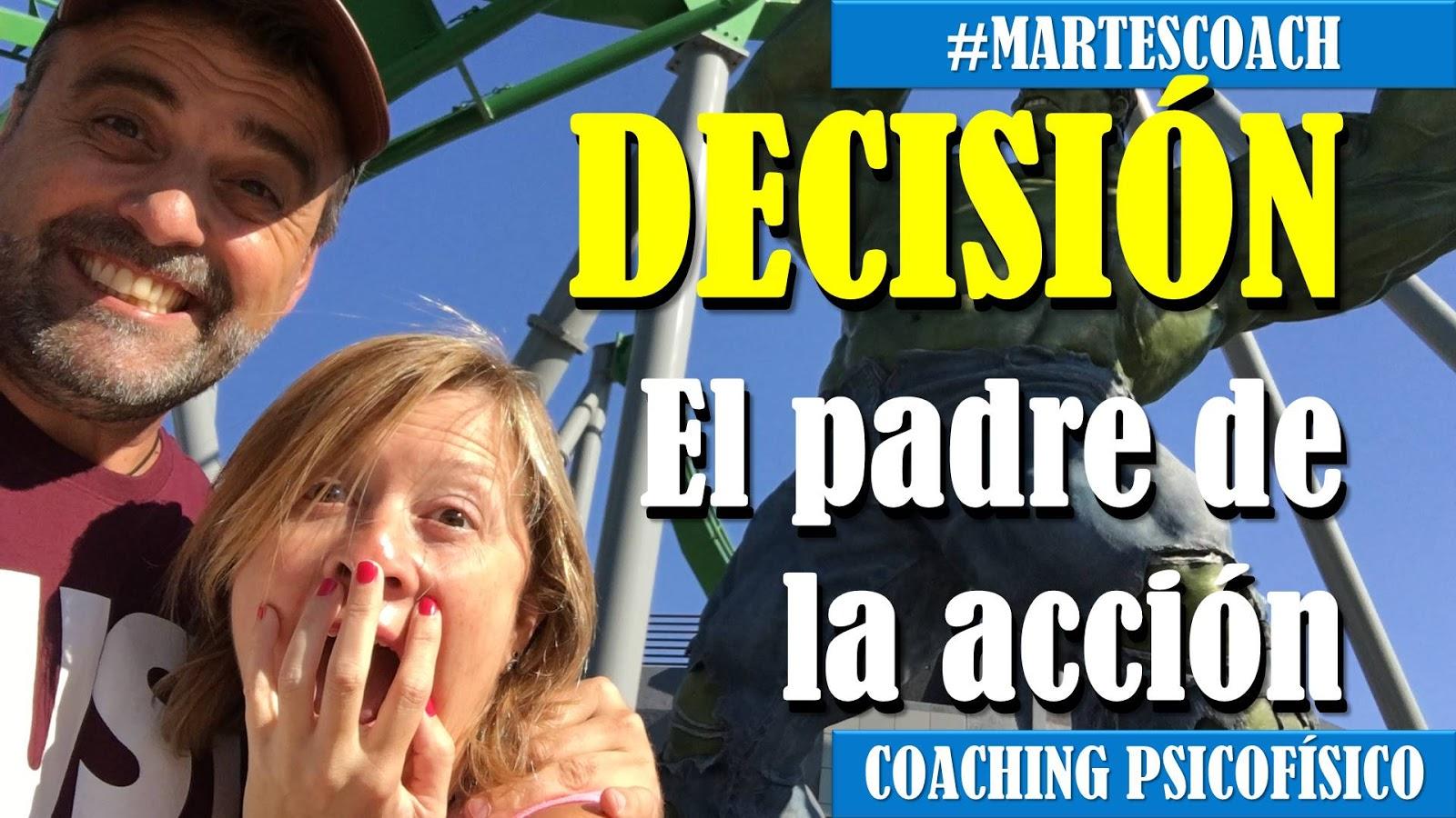 DECISIÓN: El padre de la acción #MartesCoach