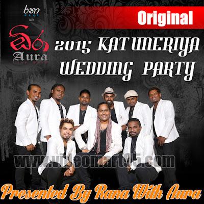 AURA NEW WEDDING PARTY KATUNERIYA 2015