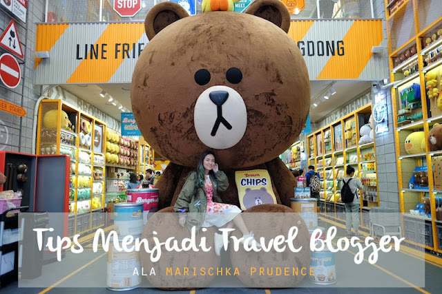 tips menjadi travel blogger ala marischka prudence