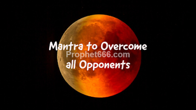 Mantra to Overcome all Opponents, Rival and Enemies