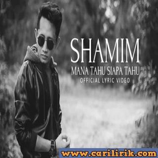 Shamim - Mana Tahu Siapa Tahu