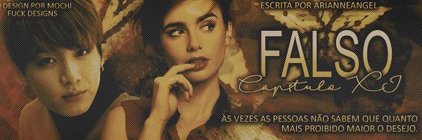 BC: FALSO - Capítulo XI (ArianneAngel)