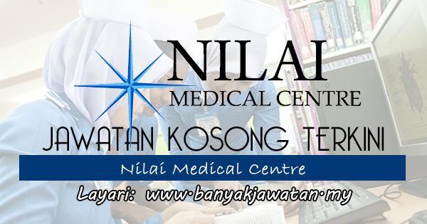 Jawatan Kosong 2017 di Nilai Medical Centre