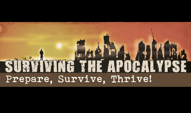 Surviving the Apocalypse: Prepare, Survive, Thrive!