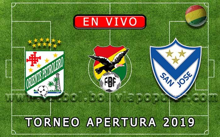 【En Vivo】Oriente Petrolero vs San José - Torneo Apertura 2019