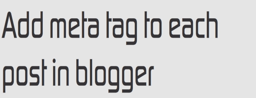 How To Add Meta Tags to Each Post In Blogger?