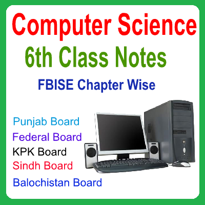 6th Class Computer Science Federal Board Notes - Easy MCQs