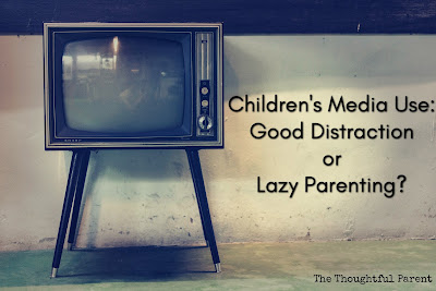 Children's Media Use: Good Distraction or Lazy Parenting?