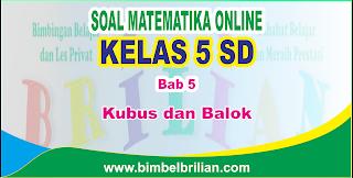 Soal Matematika Online Kelas 5 SD Bab 5 Kubus dan Balok - Langsung Ada Nilainya