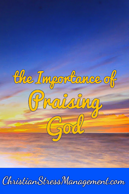 The Importance of Praising God