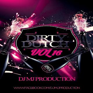 Dirty Dutch Vol.16 - DJ MJ Production