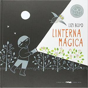cuentos infantiles sin moralejas ni fines educativos, disfrutar leyendo libro linterna magica boyd