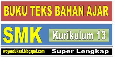 BUKU BSE BAHAN AJAR UNTUK SMK KURIKULUM 2013