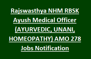 Rajswasthya NHM RBSK Ayush Medical Officer (AYURVEDIC, UNANI, HOMEOPATHY) AMO Jobs Recruitment Exam Notification 2018 Apply Online
