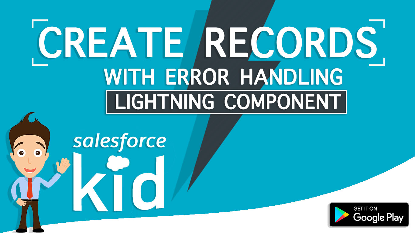 Create A Record In Salesforce Lightning Component With Error Handling By SalesforceKid