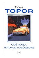 Roland Topor, Café Panika, Historyjki taksówkowe, Okres ochronny na czarownice, Carmaniola