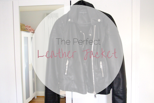 The Perfect Leather Jacket | Fashion