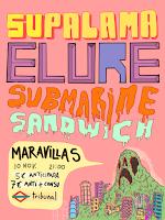 Concierto de Supalma, Elure y Submarine Sandwich en Maravillas