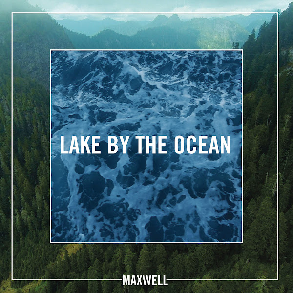 Maxwell - Lake by the Ocean - Single Cover