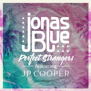Perfect Strangers - Jonas Blue, JP Cooper