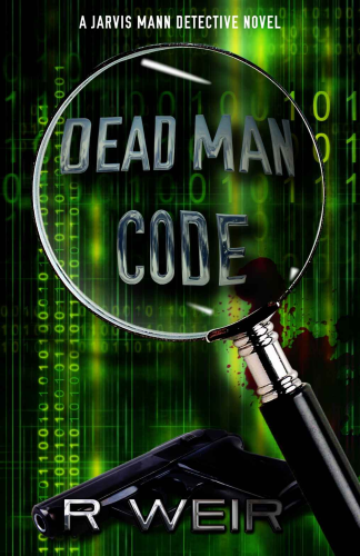 Dead Man Code front cover, Jarvis Mann Detective, R. Weir, book review, On My Kindle Book Reviews