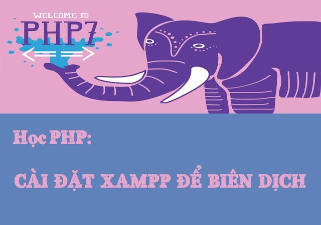 Hướng dẫn cài đặt môi trường Xampp để biên dịch PHP