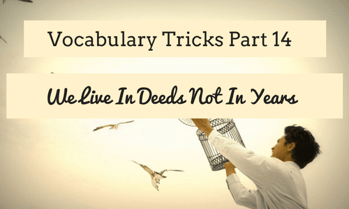 Vocabulary Tricks Part 14 We Live In Deeds Not In Years