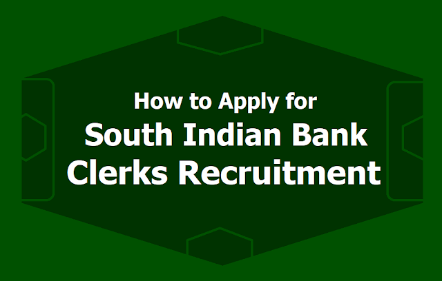 How to Apply for South Indian Bank Clerk Posts Recruitment 2019