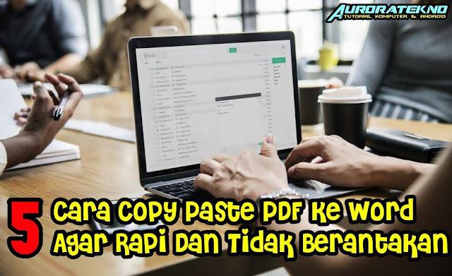 5 Cara Copy Paste PDF Ke Word Agar Rapi Dan Tidak Berantakan