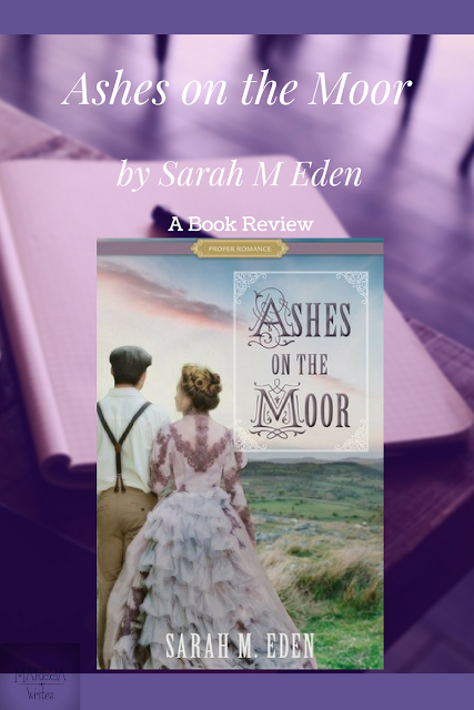 Book review of Ashes on the Moor by Sarah M Eden - a historical fiction and love story - on Reading List