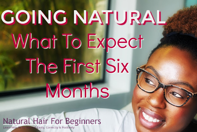 Going Natural: What To Expect For The First Six Months