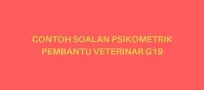 Contoh Soalan Psikometrik Pembantu Veterinar G19