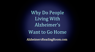 Why do people living with Alzheimer's want to go home