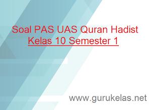 Soal PAS UAS Quran Hadist Kelas 10 Semester 1