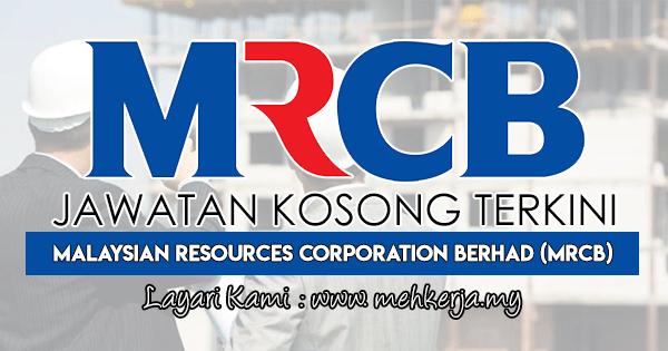 Jawatan Kosong Terkini 2018 di Malaysian Resources Corporation Berhad (MRCB)