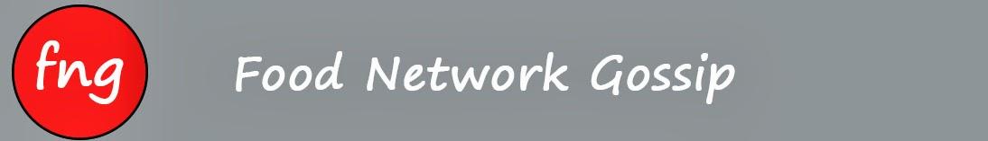 Food Network Gossip