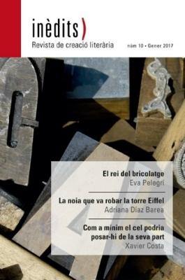 INÈDITS - Revista de creació literària - Núm. 10 - Gener 2017