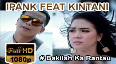 Download Lagu Minang Ipank & Kintani - Bakilah Ka Rantau Mp3 Terbaru