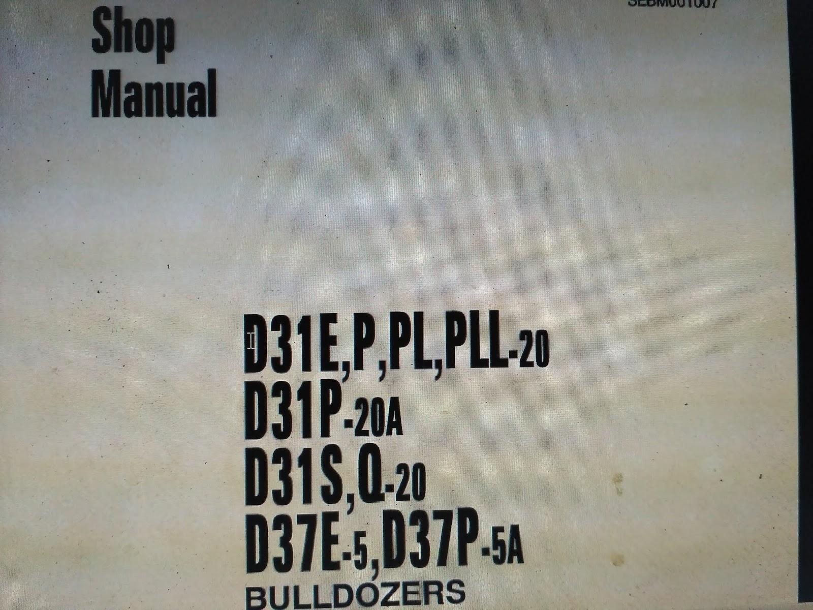 d31p 20a d31p 20 d37e 5 d37p 5 tersedia shop manual bulldozer komatsu d31p 20a d31p 20 d37e 5 d37p 5 serta menyediakan shop manual parts manual excavator  [ 1600 x 1200 Pixel ]