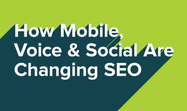 How Mobile, Voice & Social Are Changing SEO