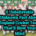 5 Unbelievable Unknown Fact About England Cricket Team That'll Blow Your Mind.