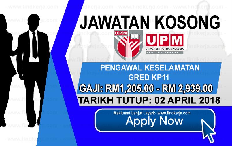 Jawatan Kerja Kosong UPM - Universiti Putra Malaysia logo www.findkerja.com april 2018