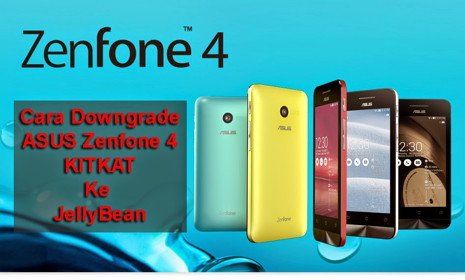 Cara Downgrade Asus Zenfone 4 KitKat Ke JellyBean