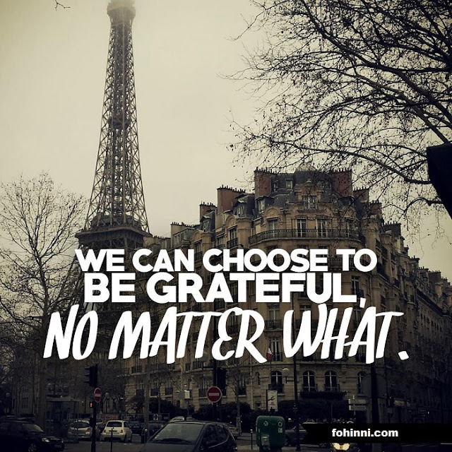 We Can Choose To Be Grateful, No matter What.