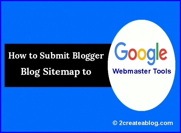 How to Submit Blogger Blog Sitemap to Google Webmaster Tools