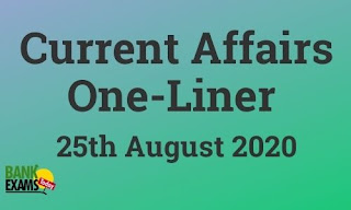 Current Affairs One-Liner: 25th August 2020