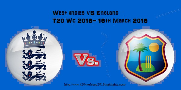 West Indies vs England T20 World CuP 2016 Live Streaming